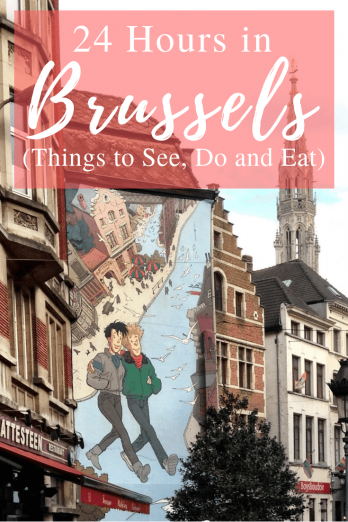 24 Hours in Brussels - Things To See, Do and Eat