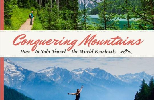 Conquering Mountains - How to Solo Travel the World Fearlessly by Kristin Addis