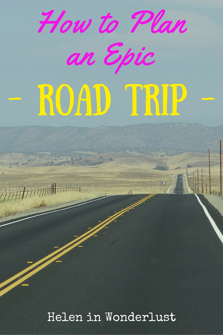 Plan A Road Trip >> How To Plan An Epic Road Trip Helen In Wonderlust