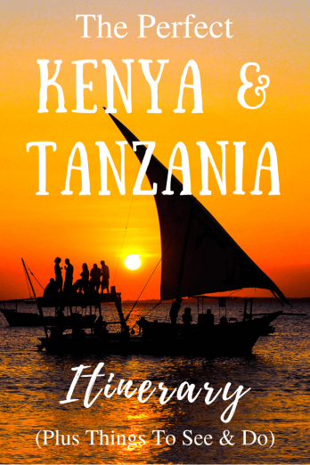 The Perfect Kenya and Tanzania Itinerary (Plus Things To See & Do