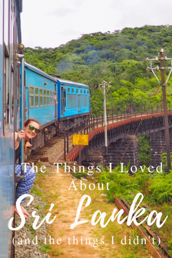 The Things I Loved About Sri Lanka (and the things I didn't)
