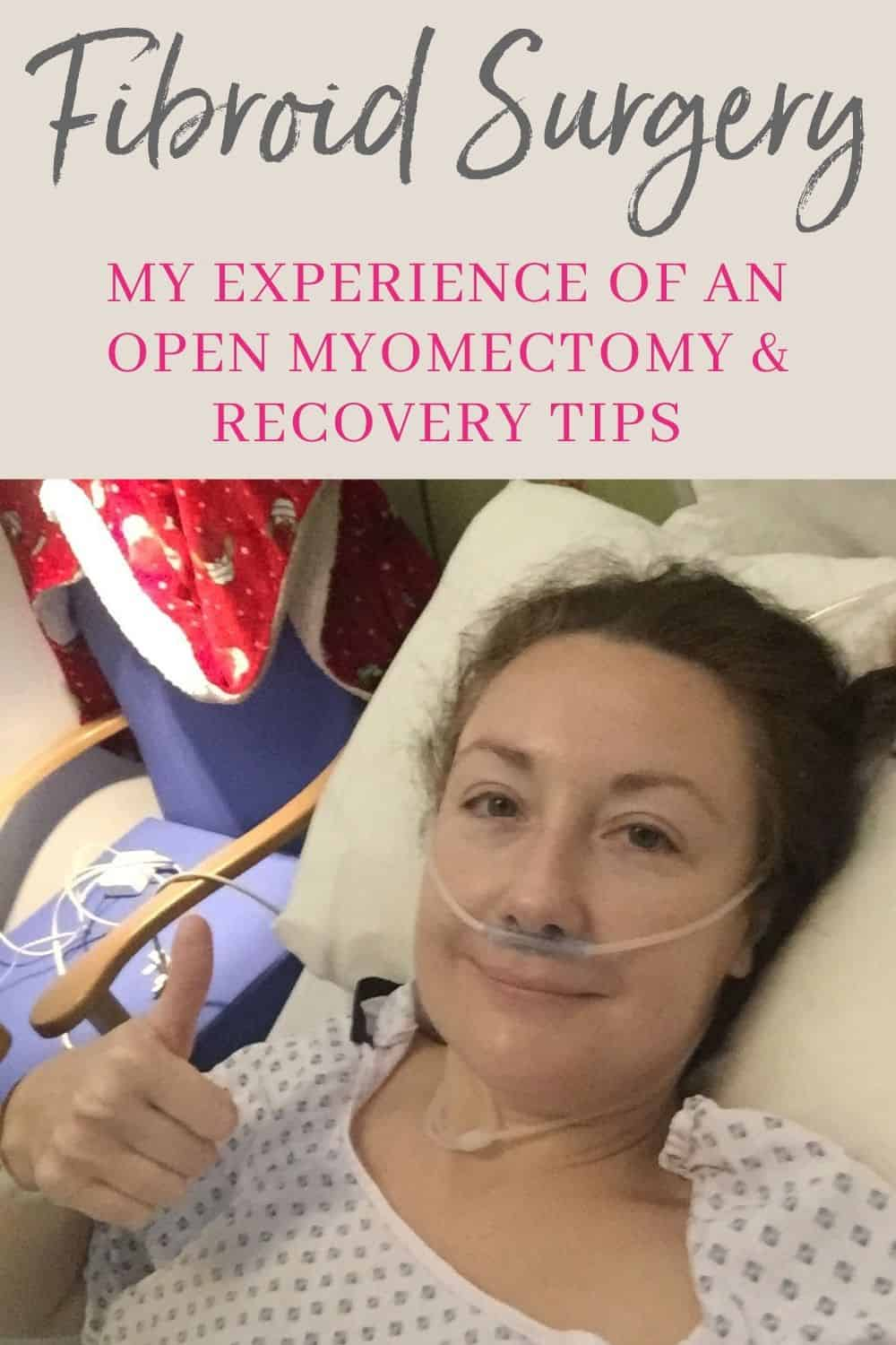 My experience of open myomectomy surgery to remove fibroids (and recovery tips).