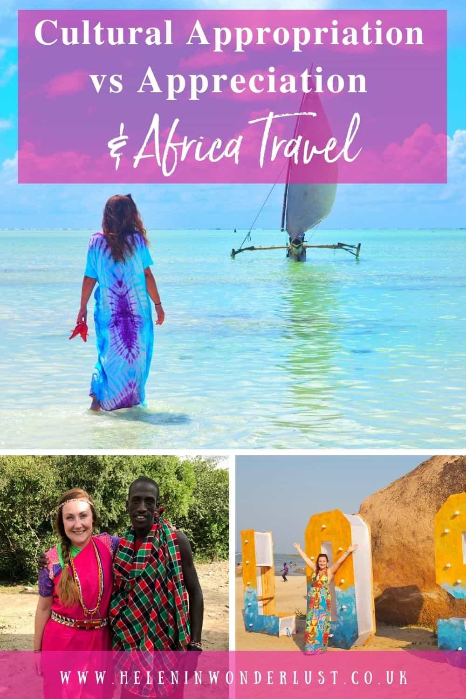Cultural Appropriation &vs Appreciation & Africa Travel